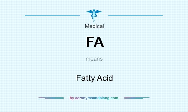 What does FA mean? It stands for Fatty Acid