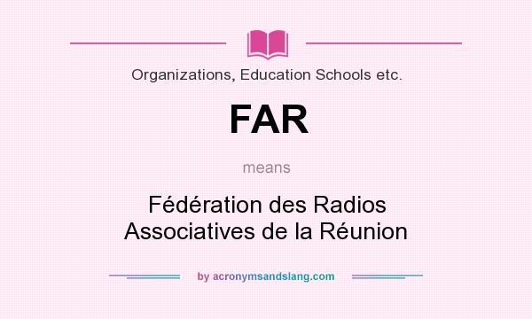 What does FAR mean? It stands for Fédération des Radios Associatives de la Réunion