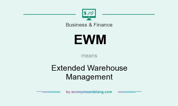 What does EWM mean? It stands for Extended Warehouse Management