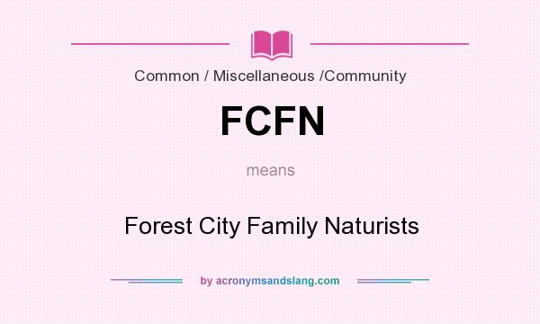 What does FCFN mean? It stands for Forest City Family Naturists