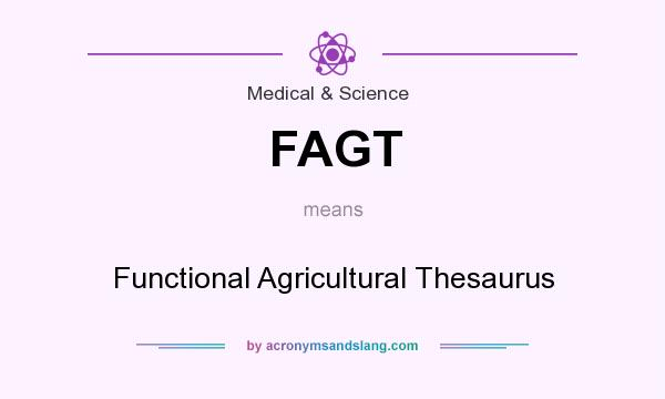 What does FAGT mean? It stands for Functional Agricultural Thesaurus