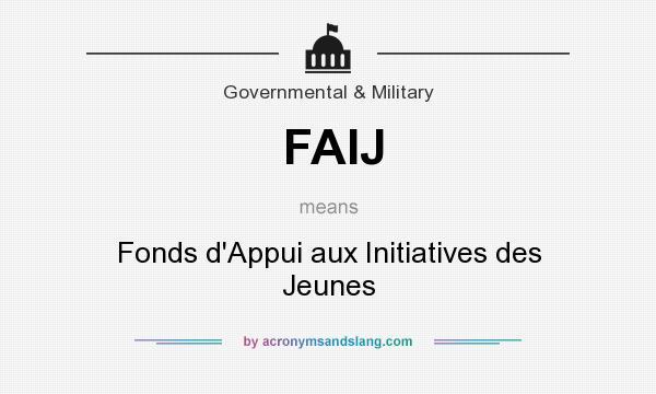 What does FAIJ mean? It stands for Fonds d`Appui aux Initiatives des Jeunes
