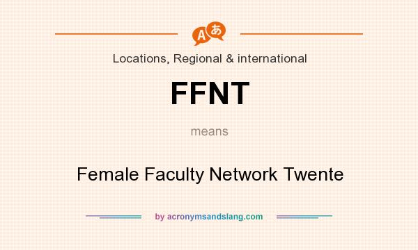 What does FFNT mean? It stands for Female Faculty Network Twente