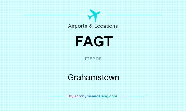 What does FAGT mean? It stands for Grahamstown