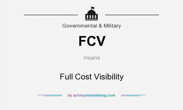What does FCV mean? It stands for Full Cost Visibility