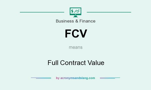 What does FCV mean? It stands for Full Contract Value
