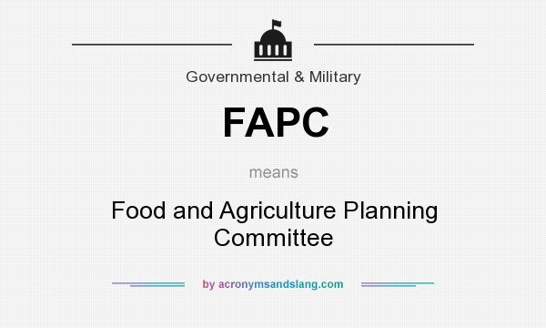 What does FAPC mean? It stands for Food and Agriculture Planning Committee