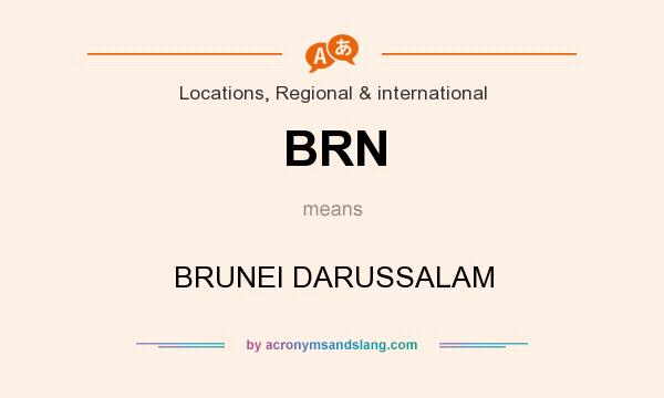 What does BRN mean? It stands for BRUNEI DARUSSALAM