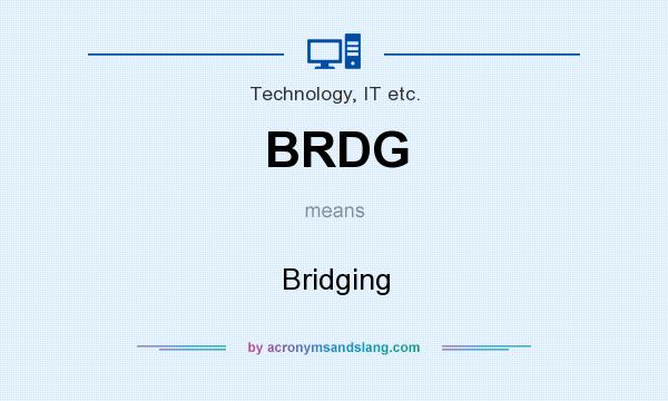 What does BRDG mean? It stands for Bridging
