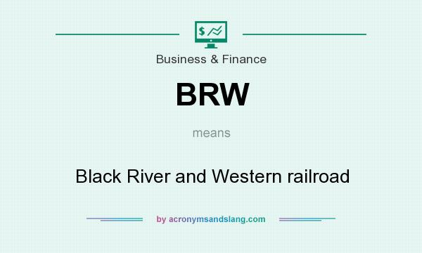 What does BRW mean? It stands for Black River and Western railroad
