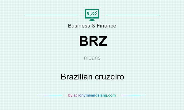 What does BRZ mean? It stands for Brazilian cruzeiro