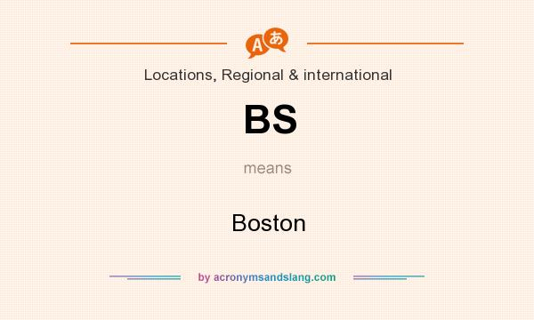 What does BS mean? It stands for Boston