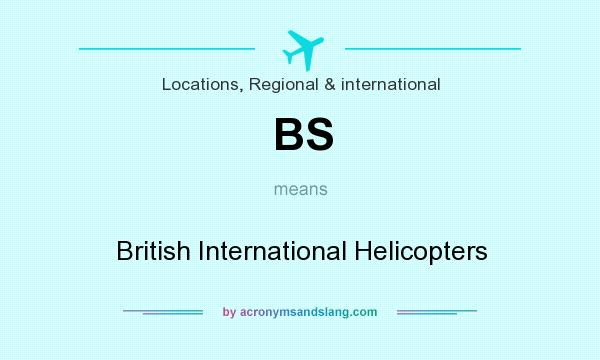 What does BS mean? It stands for British International Helicopters
