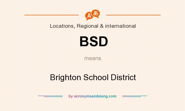 What does BSD mean? It stands for Brighton School District