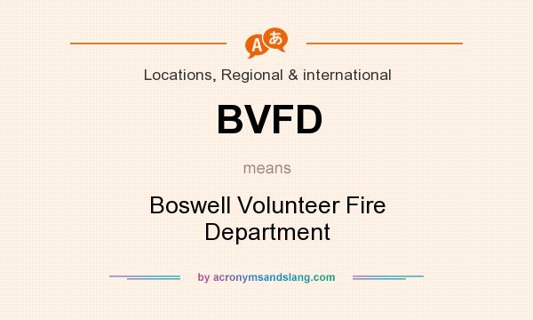 What does BVFD mean? It stands for Boswell Volunteer Fire Department