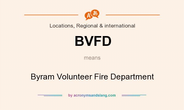 What does BVFD mean? It stands for Byram Volunteer Fire Department