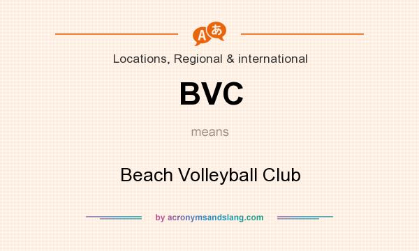 What does BVC mean? It stands for Beach Volleyball Club