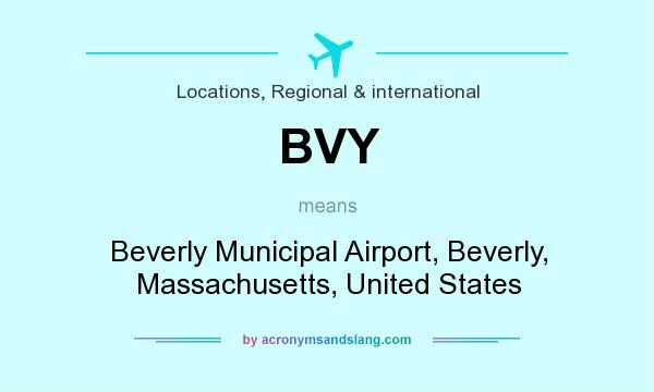 What does BVY mean? It stands for Beverly Municipal Airport, Beverly, Massachusetts, United States
