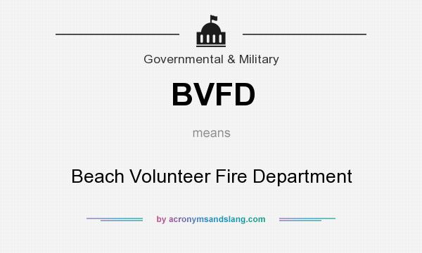 What does BVFD mean? It stands for Beach Volunteer Fire Department