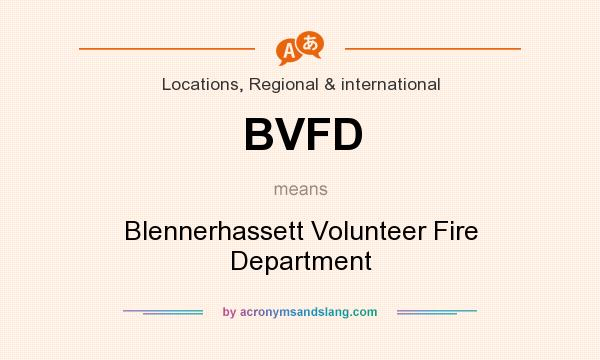 What does BVFD mean? It stands for Blennerhassett Volunteer Fire Department