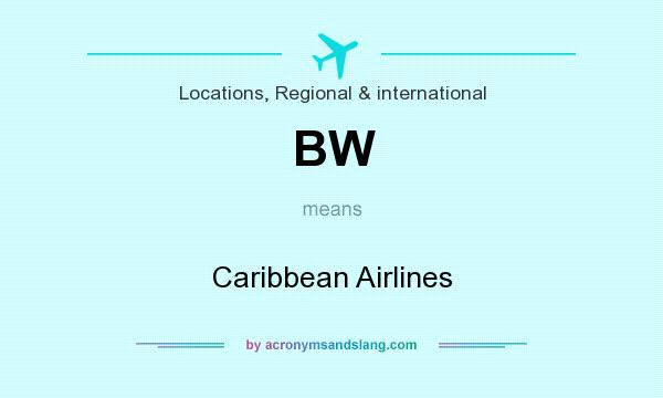 What does BW mean? It stands for Caribbean Airlines