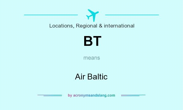 What does BT mean? It stands for Air Baltic