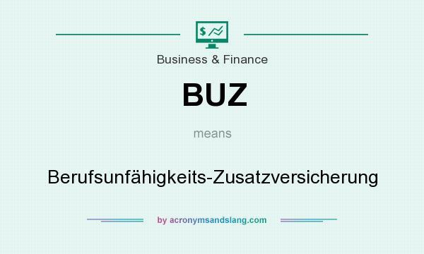 What does BUZ mean? It stands for Berufsunfähigkeits-Zusatzversicherung