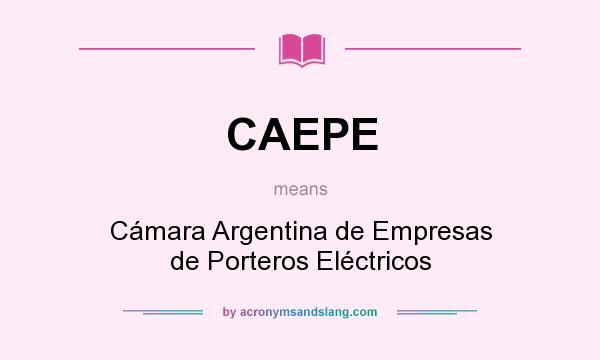 What does CAEPE mean? It stands for Cámara Argentina de Empresas de Porteros Eléctricos