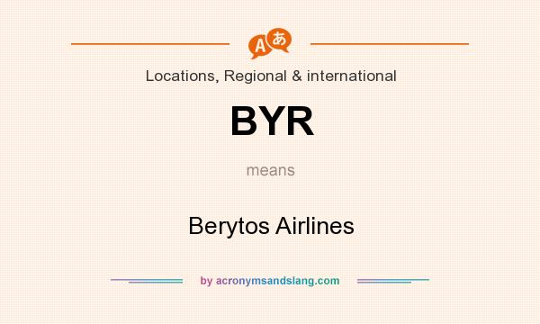 What does BYR mean? It stands for Berytos Airlines