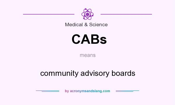 What does CABs mean? It stands for community advisory boards