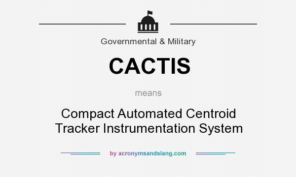 What does CACTIS mean? It stands for Compact Automated Centroid Tracker Instrumentation System
