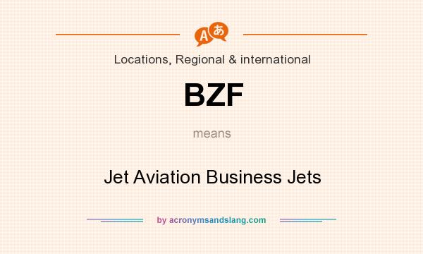 What does BZF mean? It stands for Jet Aviation Business Jets