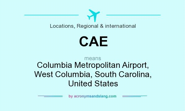 What does CAE mean? It stands for Columbia Metropolitan Airport, West Columbia, South Carolina, United States