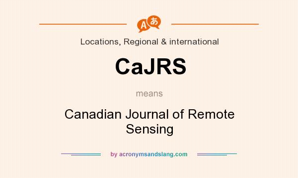 What does CaJRS mean? It stands for Canadian Journal of Remote Sensing