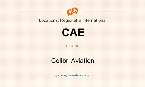What does CAE mean? It stands for Colibri Aviation