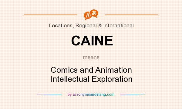 What does CAINE mean? It stands for Comics and Animation Intellectual Exploration