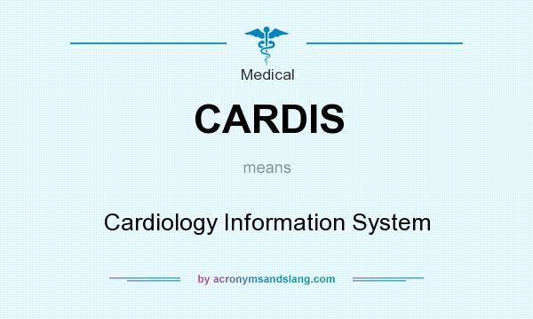 What does CARDIS mean? It stands for Cardiology Information System