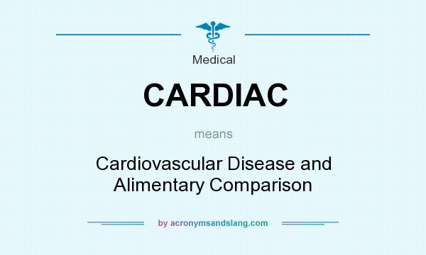 What does CARDIAC mean? It stands for Cardiovascular Disease and Alimentary Comparison