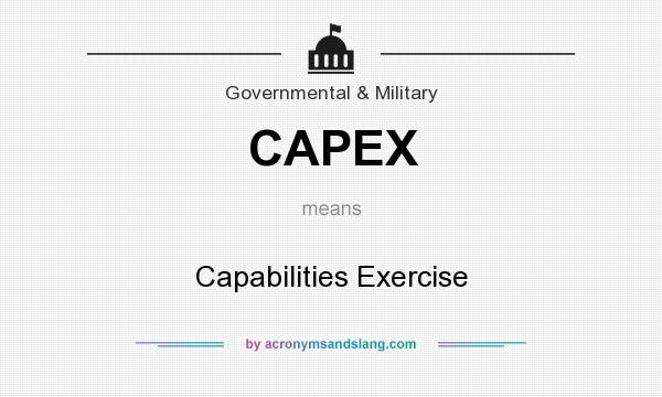What does CAPEX mean? It stands for Capabilities Exercise