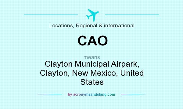 What does CAO mean? It stands for Clayton Municipal Airpark, Clayton, New Mexico, United States