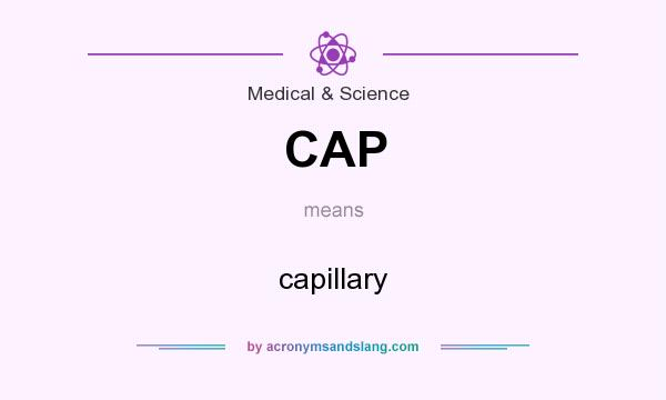 What does CAP mean? It stands for capillary