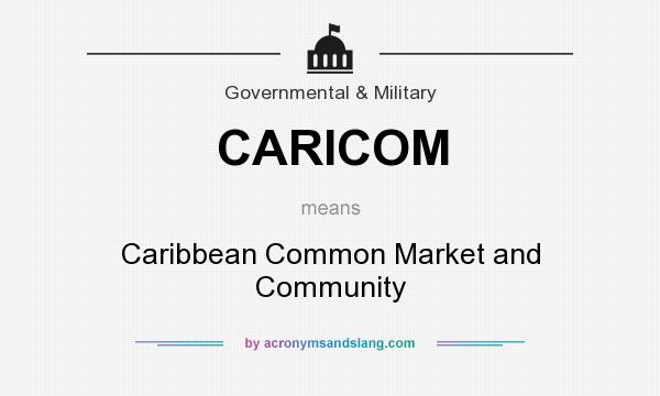 What does CARICOM mean? It stands for Caribbean Common Market and Community