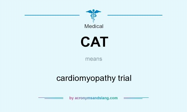 What does CAT mean? It stands for cardiomyopathy trial