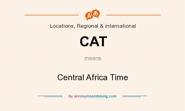 What does CAT mean? It stands for Central Africa Time
