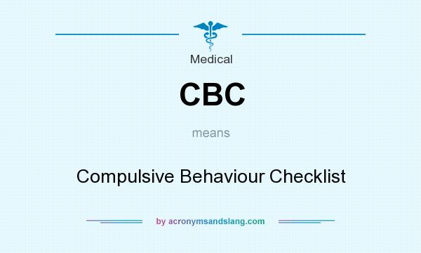 What does CBC mean? It stands for Compulsive Behaviour Checklist