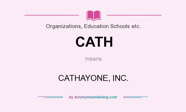 What does CATH mean? It stands for CATHAYONE, INC.