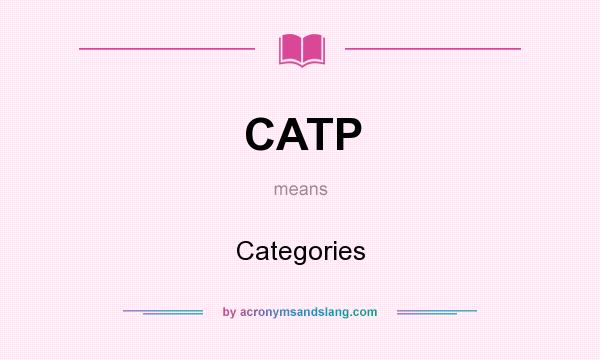 What does CATP mean? It stands for Categories