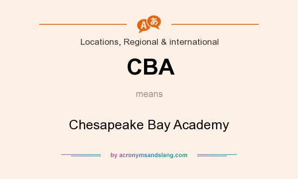 What does CBA mean? It stands for Chesapeake Bay Academy