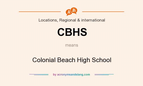 What does CBHS mean? It stands for Colonial Beach High School