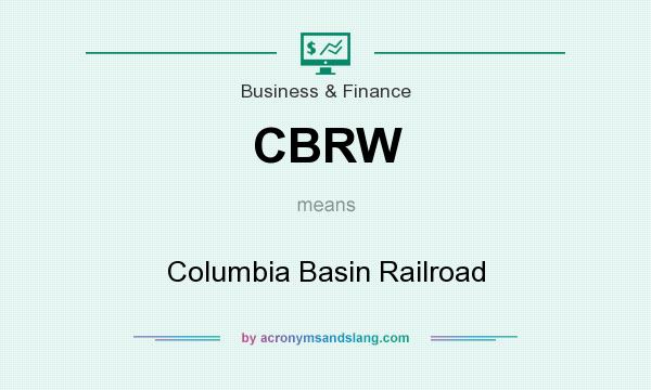 What does CBRW mean? It stands for Columbia Basin Railroad